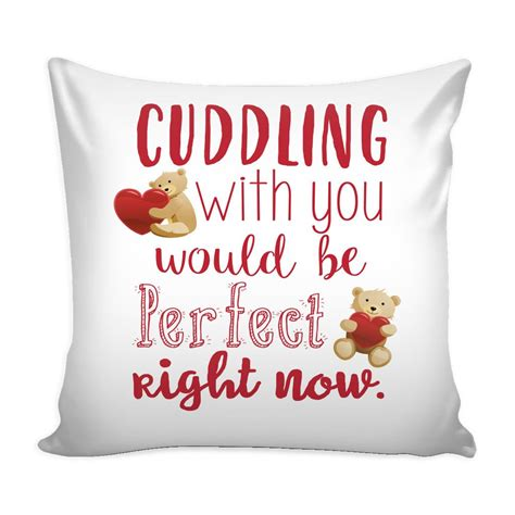 Pillow Cuddling by Cuddling With You Quotes For Him Pillow Cover
