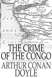 the crime of the congo books the crime of the congo ebook by arthur conan doyle