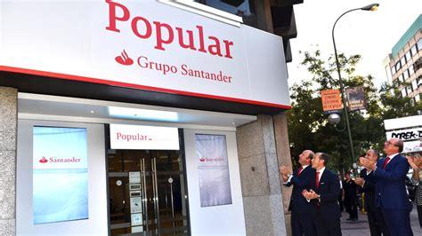 banco popular valencia oficinas banco santander comienza la integraci 243 n con el popular con