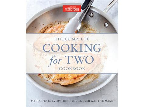 the complete cooking for two cookbook gift edition 650 recipes for everything you ll want to make books the best cookbooks to gift this year food network food