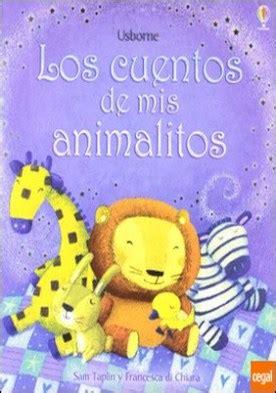 cuentos de mis animalitos los cuentos para chiquitines por taplin sam di chiara francesca