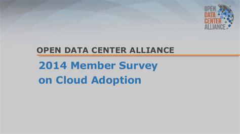 open alliance sig adopter members open data center alliance 2014 member survey on cloud adoption