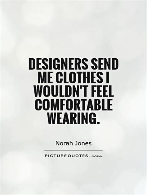 as comfortable as a sayings fashion quotes fashion sayings fashion picture quotes