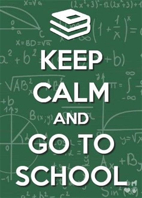 Going To A Top 20 Mba School by Keep Calm Quotes For School Www Pixshark Images