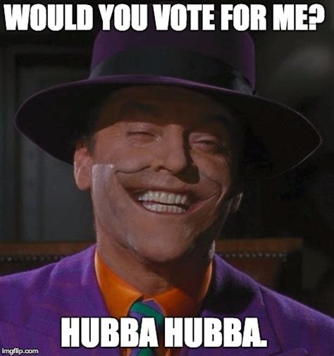 Vote For Me Meme - joker imgflip