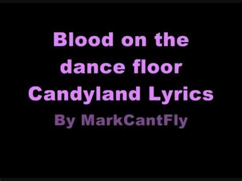 Blood On The Floor Songs blood on the floor candyland lyrics