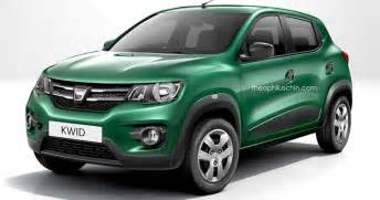Dacia And Renault Renault Says Dacia Kwid Will Not Happen