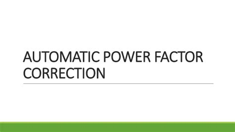 power factor correction theory automatic power factor correction