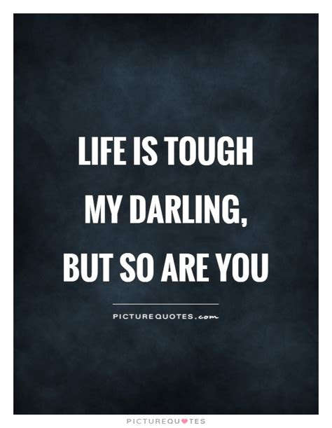 Is Tough tough times quotes sayings tough times picture quotes