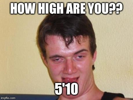 High Guy Meme Generator - 10 guy stoned imgflip