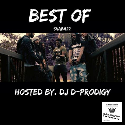 prodigy best of dj d prodigy best of shabazz spinrilla