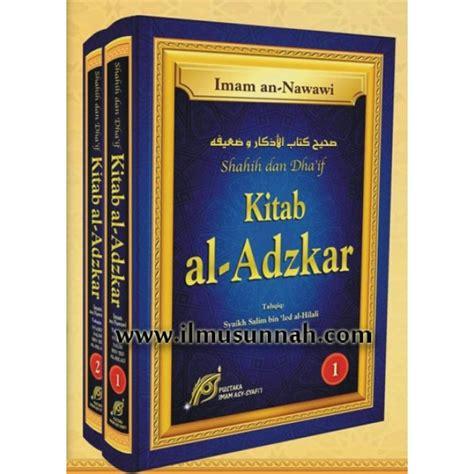 Buku Kitab Shahih Asbabun Nuzul Pustaka As Sunnah shahih dan dha if kitab al adzkar