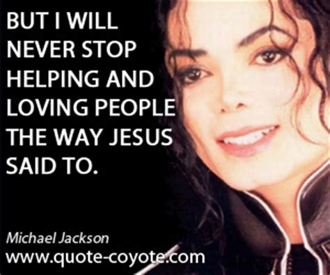 michael jackson biography quotes jesus helping people quotes quotesgram