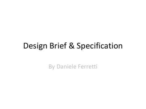 design brief with specifications design brief specification daniele ferretti