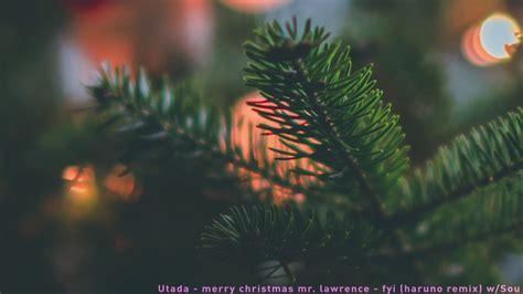 merry christmas mrlawrence fyi haruno remixshort coverversou youtube