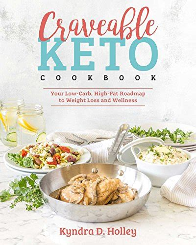 craveable keto your low carb high roadmap to weight