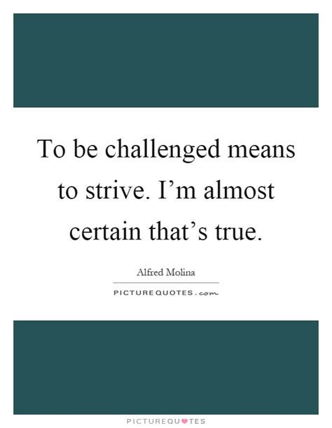challenged quotes challenged quotes challenged sayings challenged