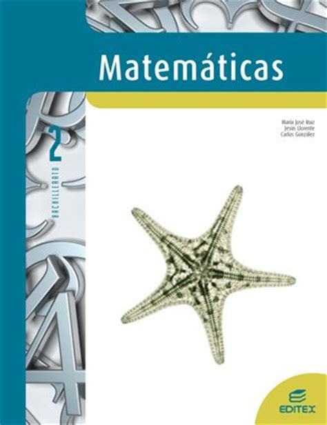 matemticas 2 bachillerato 8466782494 matem 225 ticas 2 186 bachillerato libro de texto digital de editex