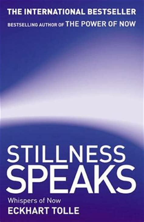 stillness speaks whispers of booktopia stillness speaks whispers of now by eckhart tolle 9780733627071 buy this book online