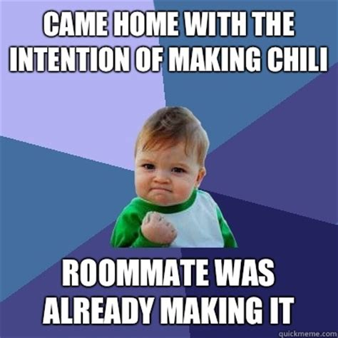 Already Has A Roommate by Came Home With The Intention Of Chili Roommate Was