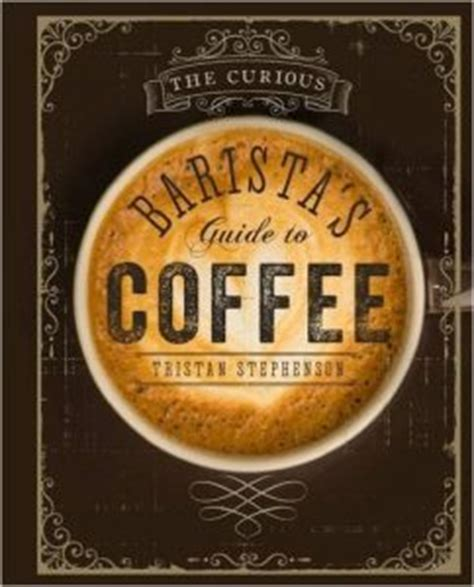 the coffee lover s book â essential world coffee guide â interesting facts tips benefits and best coffee drinks desserts recipe book books best books on coffee 5 essential books for coffee