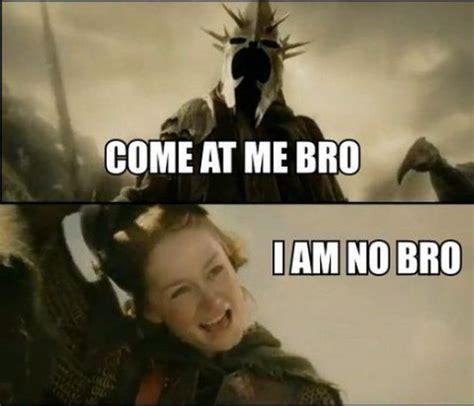 Come Meme - come at me bro i am no bro imgderp