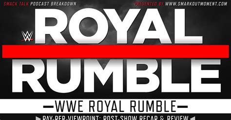 wwe royal rumble  recap review pay  viewpoint