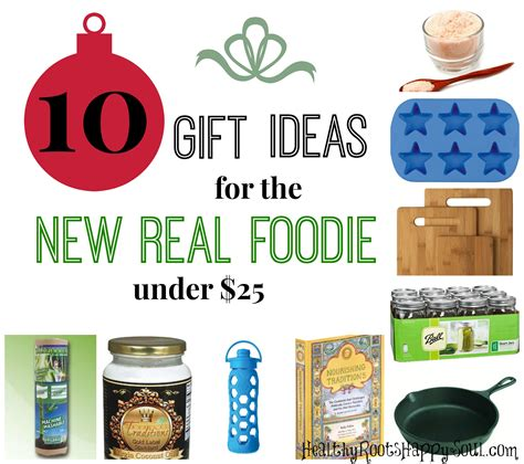 25 dollar gift ideas naturally loriel 10 gift ideas for the new real foodie