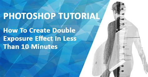 double exposure film tutorial double exposure in photoshop in less than 10 minutes