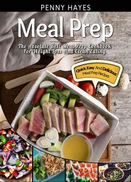 meal prep cookbook easy and delicious recipes to prep your week breakfast edition book 1 books meal prep the absolute best meal prep cookbook for weight