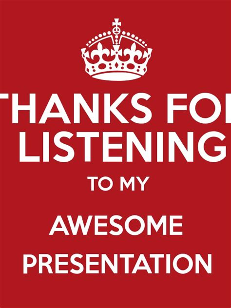 Thanks For Listening To My Awesome Presentation Poster Awesome Presentation