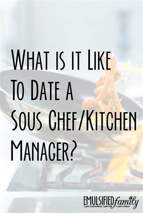 Kitchen Manager Hours What Is It Like To Date A Sous Chef Kitchen Manager