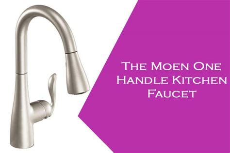 one handle kitchen faucet the moen one handle kitchen faucet is what your kitchen