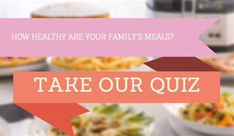 healthy living quiz just how healthy are your family s