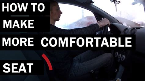 how to get comfortable in a car how to make car seats more comfortable youtube