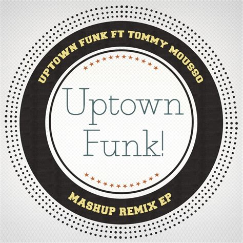 download mp3 free uptown funk uptown funk mashup remixes by uptown funk feat tommy