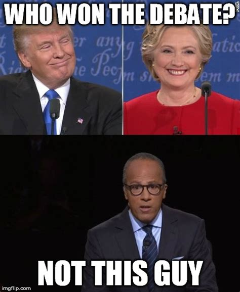 Trump Won Memes - who won the debate not lester holt imgflip