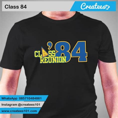 Tshirt Kaos A7 by 38 Kaos Reuni Class Of 84 Createes