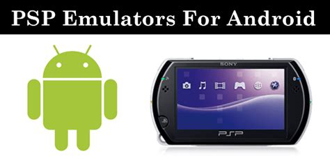 top 10 best psp emulator for android 2018 safe tricks - Best Psp Emulator For Android