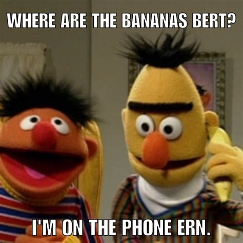 Meme Muppets - bert and ernie bananas phone cell phone muppets meme funny