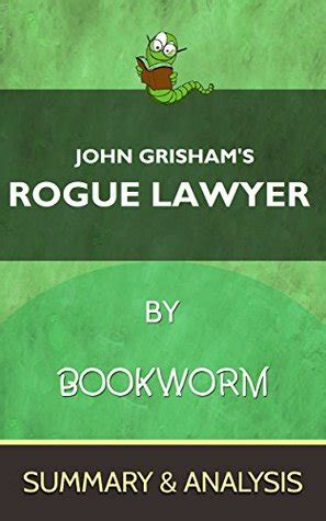summary rogue lawyer novel by grisham rogue lawyer a chapter by chapter summary book hardcover paperback summary book 1 books rogue lawyer by grisham the complete summary