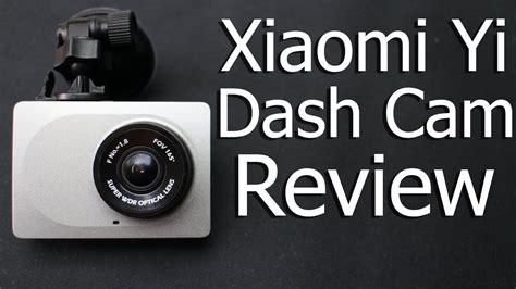 xiaomi yi dashcam review in depth budget dvr vtnhdgt7fde