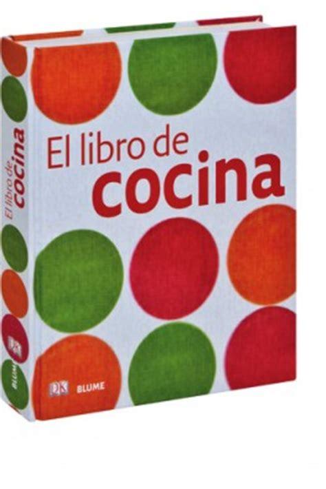 libro la cocina de nicolasa el libro de cocina recetario y enciclopedia de cocina editorial blumeel blog de enjuliana