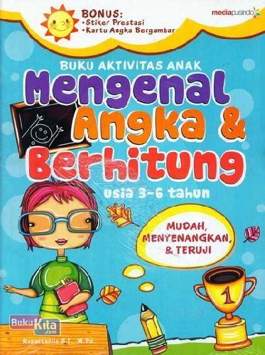 Mengenal Angka Usia 4 6 Tahun bukukita buku aktivitas anak mengenal angka dan