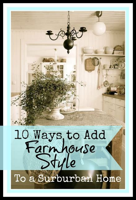 the everyday home ten ways to add farmhouse style home