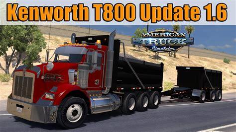 kenworth tandem dump truck ats mods kenworth t800 update 1 6 dump truck tandem