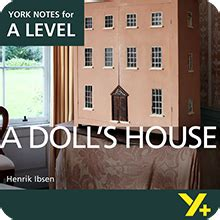 a doll s house notes a doll s house a level york notes a level revision study guide