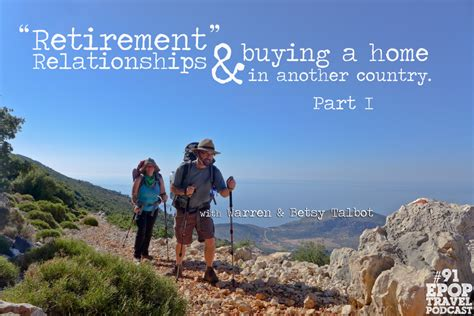 buying a house after retirement quot retirement quot relationships buying a home in another country with warren betsy talbot part