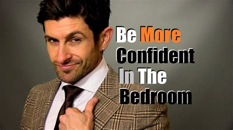 how to be confident in bed how to be confident in the bedroom dealing with sexual