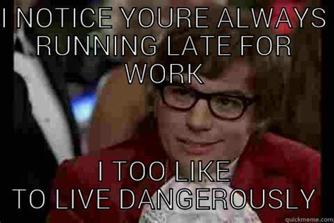 Late For Work Meme - travis paul 98 s funny quickmeme meme collection